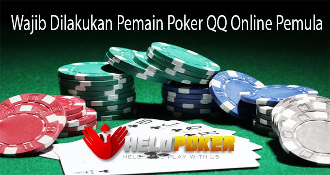 Wajib Dilakukan Pemain Poker QQ Online Pemula